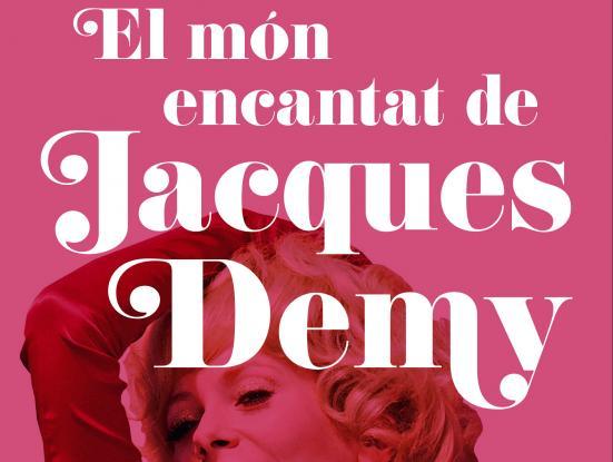 El món encantat de Jacques Demy